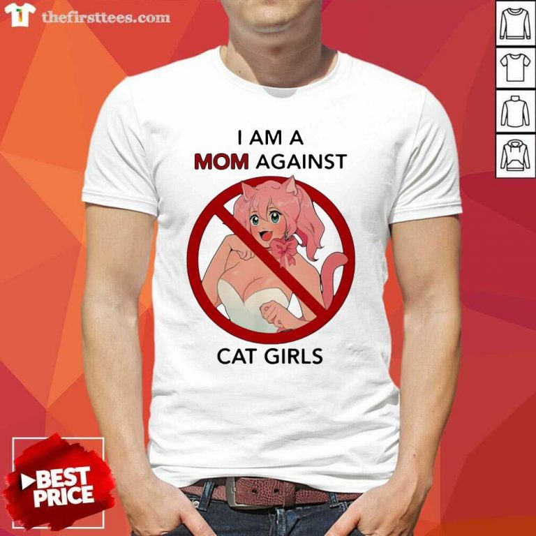 I Am A Mom Against Cat Girls Funny Shirt - Design by Thefirsttees.com