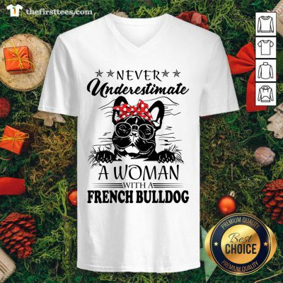 Never Underestimate A Woman With A French Bulldog V-neck - Design by Thefirsttees.com
