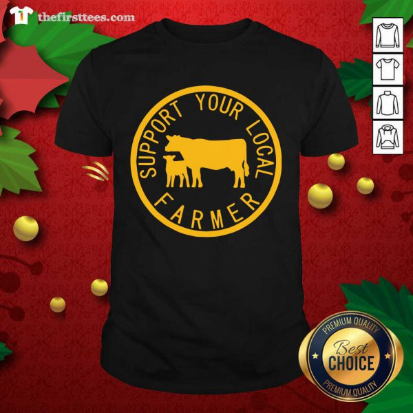 Support Your Local Farmer Shirt - Design by Thefristtees.com