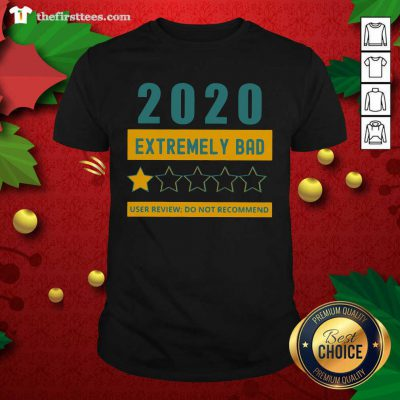 2020 Extremely Bad One Star User Review Do Not Recommend Shirt - Design by Thefirsttees.com