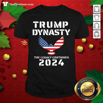 Donald Trump Dynasty The Legacy Continues 2024 Shirt - Design by Thefirsttees.com