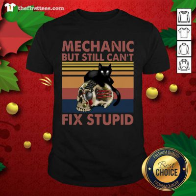 Mechanic But Still Can't Fix Stupid Skull Black Cat Vintage Retro Shirt - Design by Thefirsttees.com