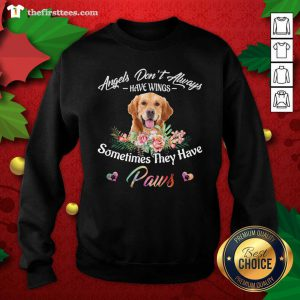 Angels Don't Always Have Wings Golden Retriever Sometimes They Have Paws Sweatshirt - Design by Thefirsttees.com