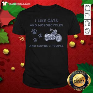 I Like Cats And Motorcycles And Maybe 3 People Shirt - Design by Thefirsttees.com