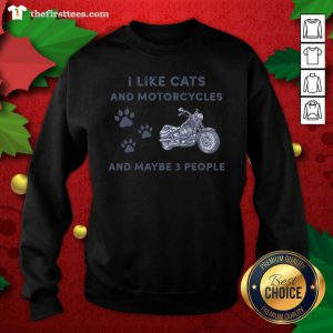 I Like Cats And Motorcycles And Maybe 3 People Sweatshirt - Design by Thefirsttees.com