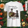Everything Will Be Just Me As Long As There Are German Shorthaired Pointers And Wine Shirt - Design by Thefristtees.com