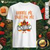 Gobbles Me Swallows Me Drip Gravy Down The Side Of Me Cute Turkey Thanksgiving Shirt - Design by Thefristtees.com