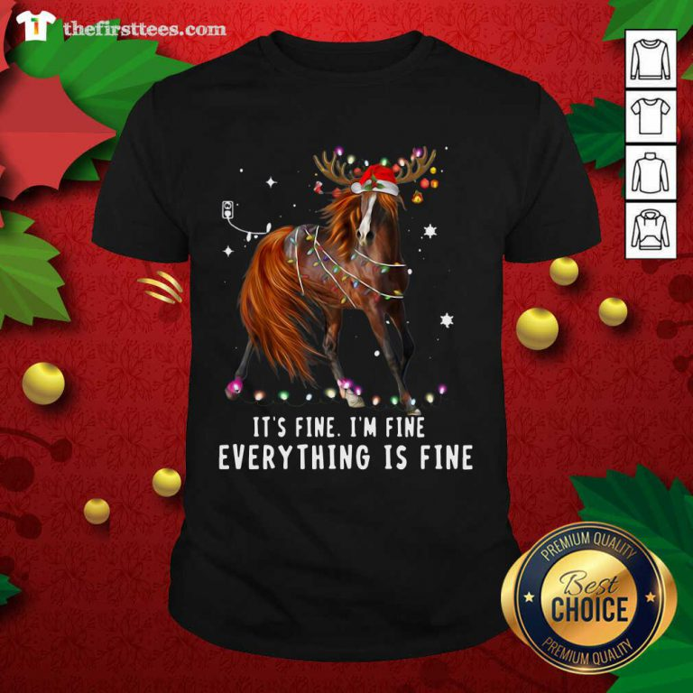 Horse Lover Christmas It's Fine I'm Fine Everything Is Fine Christmas Shirt - Design by Thefristtees.com