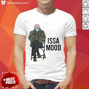 Issa Mood Funny Bernie Sanders Mittens Meme Shirt- Design By Thefirsttees.com