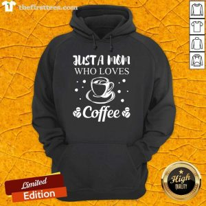 Mom Coffee Drinker Mother Funny Quote Gift Women Hoodie Design By Thefirsttees.com