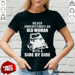 Never Underestimate Old Woman With A Side By Side V-neck- Design By Thefirsttees.com