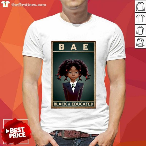 Black Girl Bae Black And Educated Shirt- Design By Thefirsttees.com