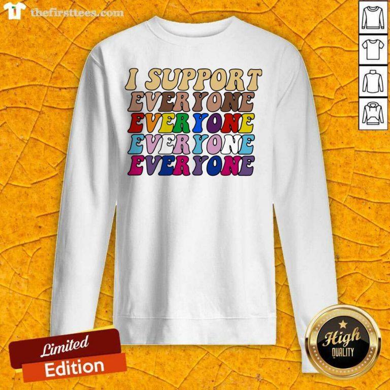 I Support Everyone Everyone Everyone Lgbt Vintage Sweatshirt- Design By Thefirsttees.com