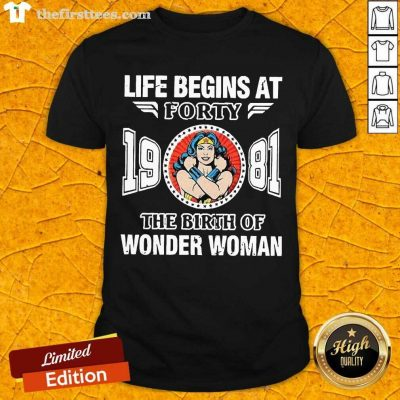Life Begins At Forty 1981 The Birth Of Wonder Woman Shirt- Design By Thefirsttees.com