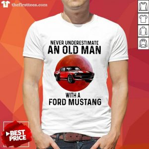 Never Underestimate An Old Man With A Ford Mustang THe Moon Shirt- Design By Thefirsttees.com