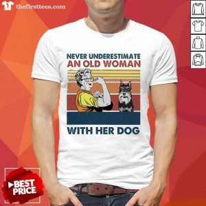 Never Underestimate An Old Woman With Her Dog Miniature Schnauzer Vintage Shirt- Design By Thefirsttees.com