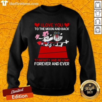 Snoopy And Girlfriend I Love You To The Moon And Back Forever And Ever Valentines Day Sweatshirt - Design by Thefirsttees.com