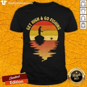 Get High And Go Fishing Sunset Shirt- Design By Thefirsttees.com