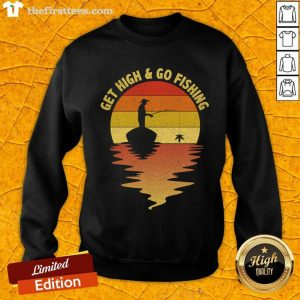 Get High And Go Fishing Sunset Sweatshirt- Design By Thefirsttees.com