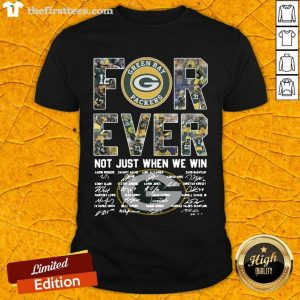Green Bay Packers Forever Not Just When We Win Signatures Shirt- Design By Thefirsttees.com