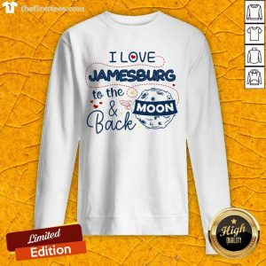 I Love Jamesburg To The Moon And Back American USA Funny T-Shirts For Men Women Kid Family Gifts Sweatshirt- Design By Thefirsttees.com