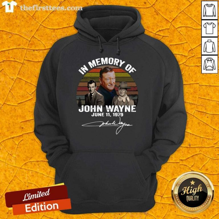 In Memory Of John Wayne June 11 1979 Signature Hoodie- Design By Thefirsttees.com