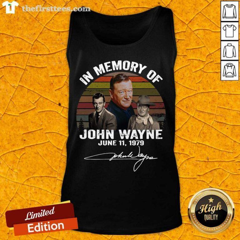 In Memory Of John Wayne June 11 1979 Signature Tank Top- Design By Thefirsttees.com
