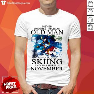 Never Underestimate An Old Man Who Loves Skiing And Was Born In November Shirt- Design By Thefirsttees.com