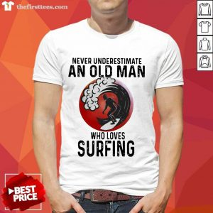 Never Underestimate An Old Man Who Loves Surfing THe Moon Shirt- Design By Thefirsttees.com