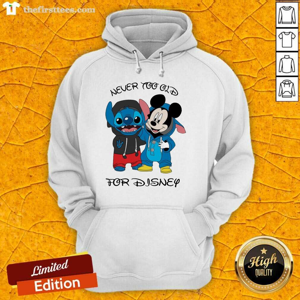 Stitch And Mickey Mouse Never Too Old For Disney Hoodie- Design By Thefirsttees.com