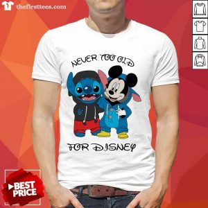 Stitch And Mickey Mouse Never Too Old For Disney Shirt- Design By Thefirsttees.com