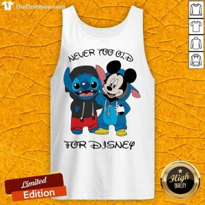 Stitch And Mickey Mouse Never Too Old For Disney Tank Top- Design By Thefirsttees.com