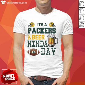 Its A Packers And Beer Kinda Day Shirt- Design By Thefirsttees.com