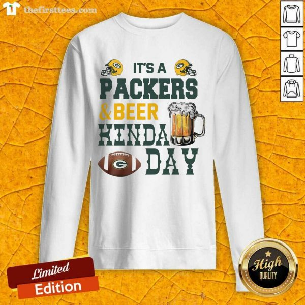 Its A Packers And Beer Kinda Day Sweatshirt- Design By Thefirsttees.com