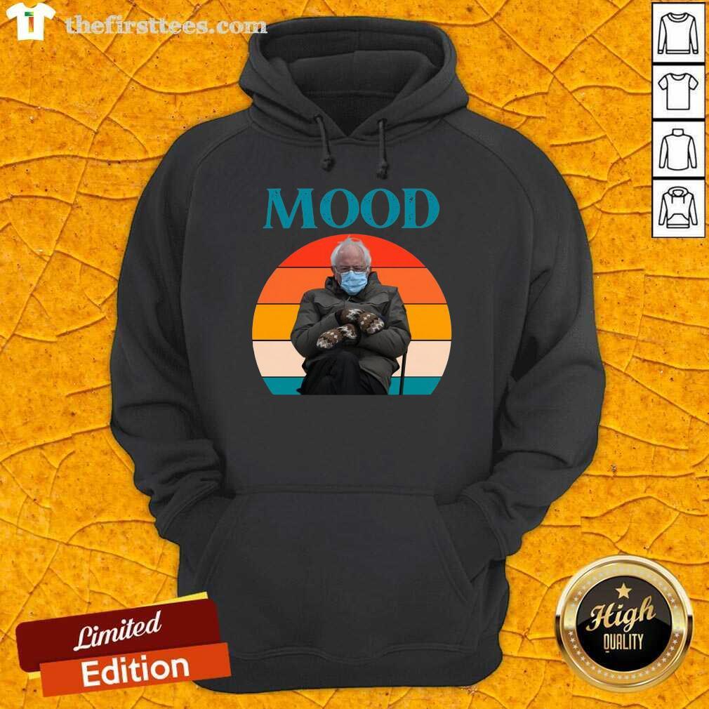 Mood Funny Bernie Sanders Mittens Meme Inauguration Hoodie- Design By Thefirsttees.com