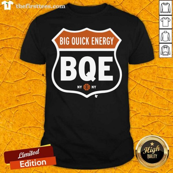 Big Quick Energy BQE New York Shirt- Design By Thefirsttees.com