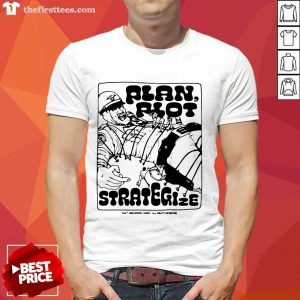 Plan Riot Strategize Shirt- Design By Thefirsttees.com
