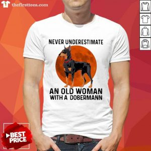Never Underestimate An Old Woman With A Dobermann Moonblood Shirt- Design By Thefirsttees.com