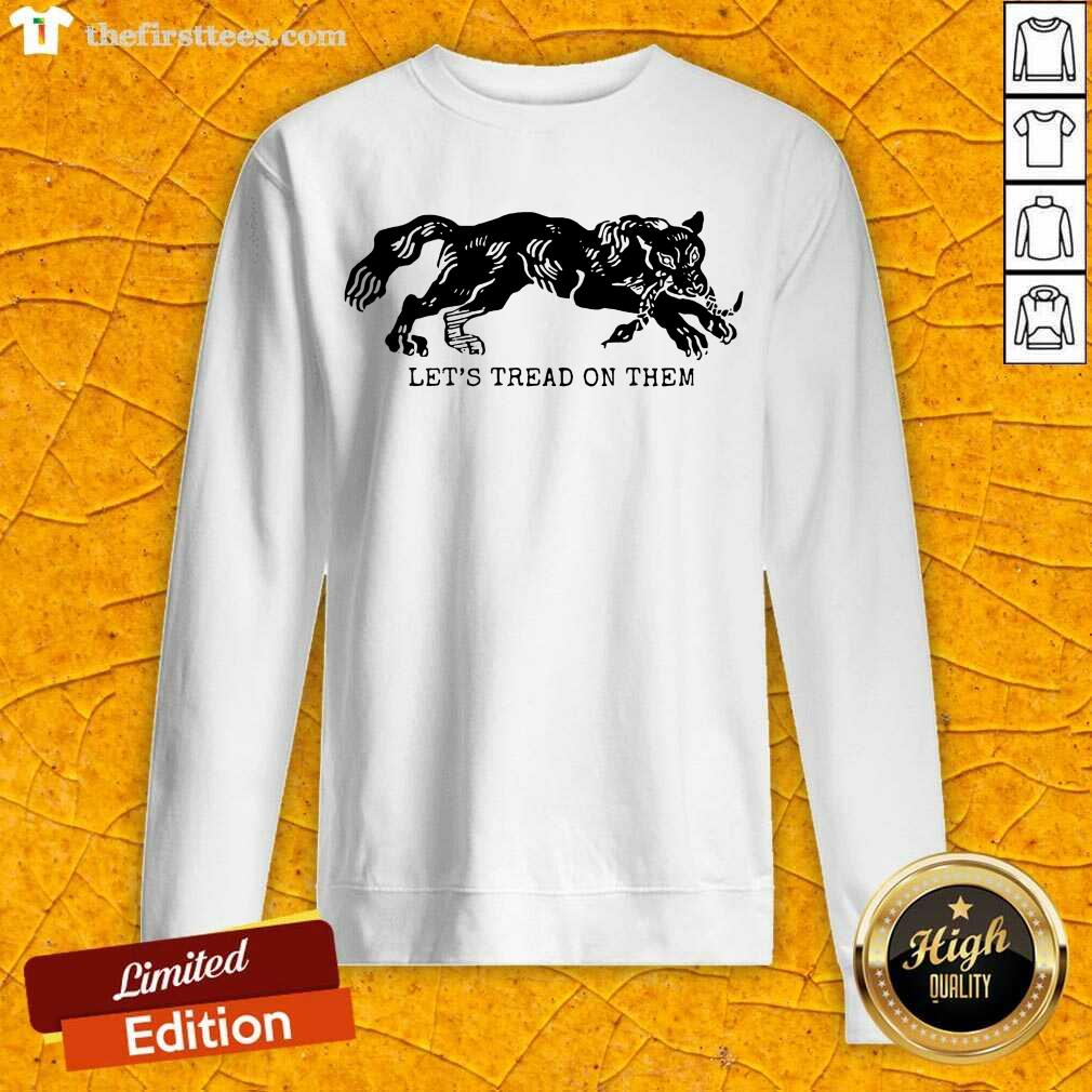 Tiger Let's Tread On Them Sweatshirt- Design By Thefirsttees.com