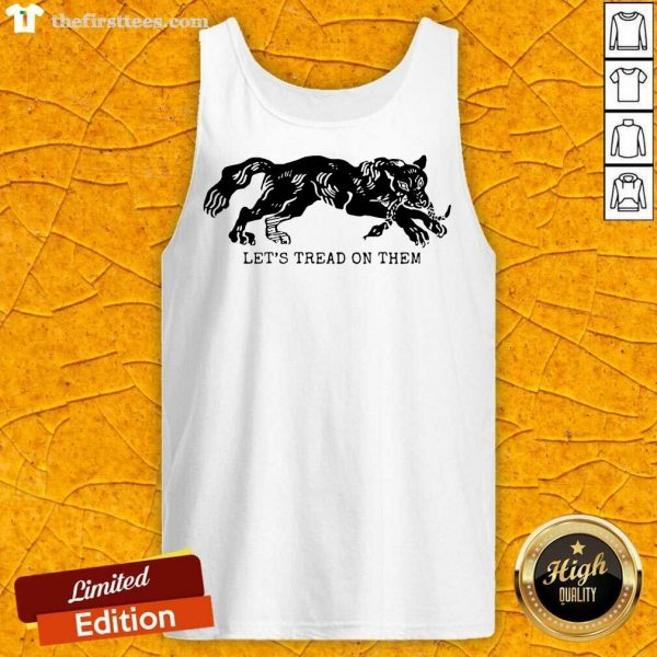 Tiger Let's Tread On Them Tank Top- Design By Thefirsttees.com