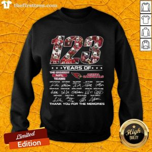 123 Years Of The Nfl Teams Arizona Cardinals Signatures Thanks For The Memories Sweatshirt- Design By Thefirsttees.com