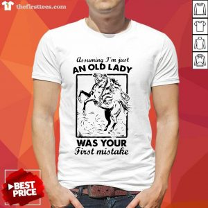 Assuming I'm Just An Old Lady Was Your First Mistake Cowboy Shirt- Design By Thefirsttees.com