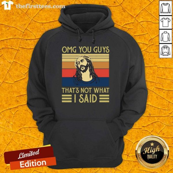 Jesus Omg You Guys That's Not What I Said Vintage Retro Hoodie- Design By Thefirsttees.com