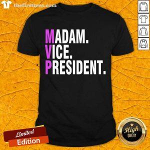 Mvp Madam Vice President Kamala Harris 2021 Political Shirt- Design By Thefirsttees.com