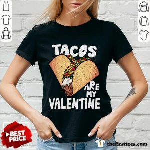 Tacos Are My Valentine Taco Lover Heart Valentine's Day 2021 V-neck- Design By Thefirsttees.com