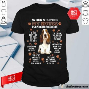 Basset Hound When Visiting My House Please Remember Shirt- Design By Thefirsttees.com