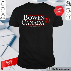 Bowen Canada 20 Wash Your Hands Shirt- Design By Thefirsttees.com
