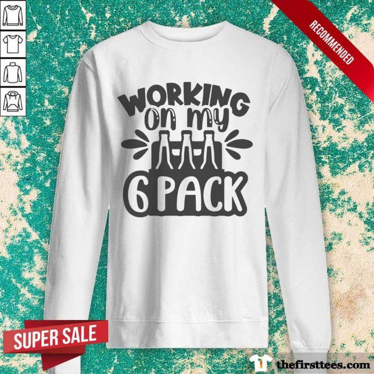 Premium Working On My Beer 6 Pack Sweatshirt