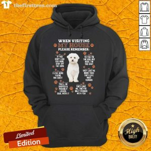 Bichon Frise When Visiting My House Please Remember Hoodie- Design By Thefirsttees.com