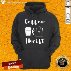 Coffee And Thrift Novelty Hoodie- Design By Thefirsttees.com